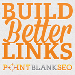 How to Build Real Links that Google Loves with Point Blank SEO