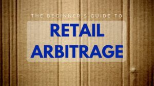 Retail Arbitrage – How to Sell on Amazon for Beginners [With Real Product Examples]