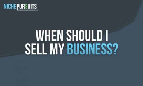 When should i sell my business the pros and cons of exiting your when should i sell my business the pros and cons of exiting your company niche pursuits fandeluxe Choice Image