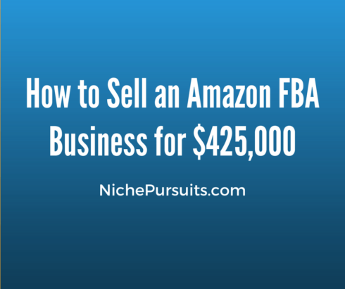 How I Sold My Amazon FBA Business for $425,000