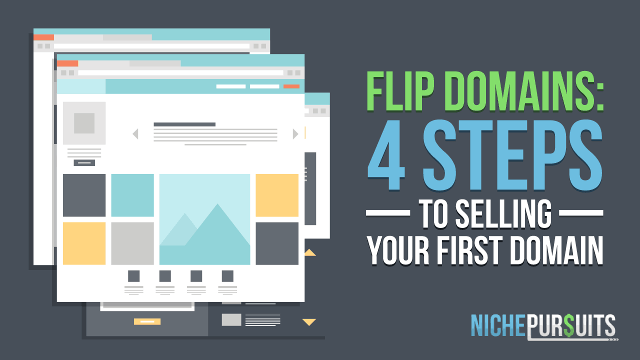 Flip Domains: 4 Steps to Selling Your First Domain - Niche Pursuits