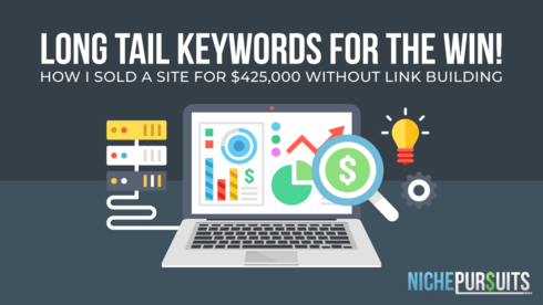 Long Tail Keywords for the Win!  How I Sold a Site for $425,000 Without Link Building