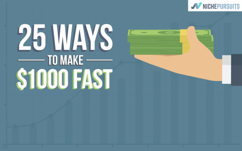 Top 32 Ideas on How to Make 1000 Dollars Fast Legally - Niche Pursuits