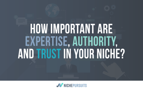 How Important Are Expertise, Authority, and Trust in Your Niche?