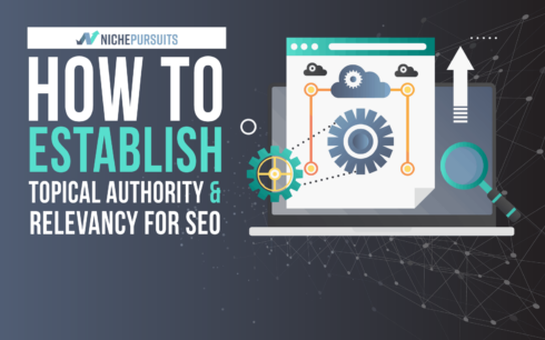 How to Establish Topical Authority and Relevancy for SEO