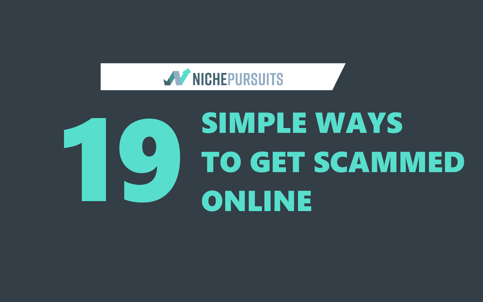 19 Simple Ways to Get Scammed Online: I Did It and So Can