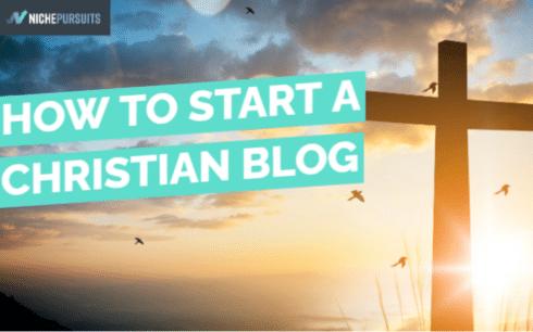 How To Start a Christian Blog – 10 Tips to Grow Your Faith Based Blog