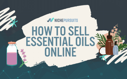 How to Sell Essential Oils Online And Make Money From Home