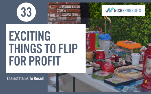33 Exciting Things To Flip For Profit: Easiest Items To Resell