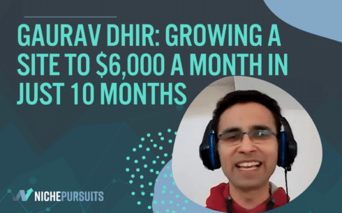 How Gaurav Dhir Scaled a Website from $70 to $6,000 a Month in Just 10 Months