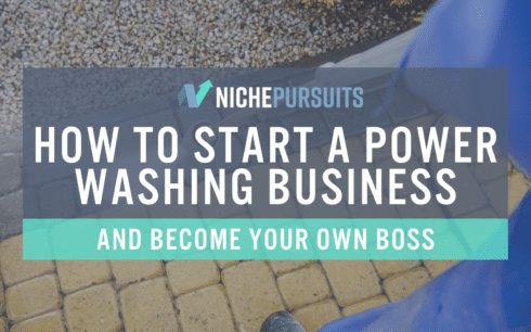 How To Start A Power Washing Business And Become Your Own Boss!