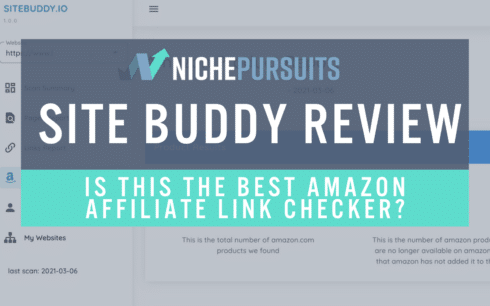 Site Buddy Review: Is This The Best Amazon Affiliate Link Checker?