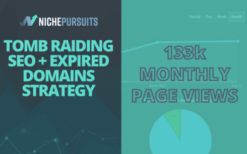 How Tomb Raiding SEO And Expired Domains Delivered 133k Monthly Page Views After Just 8 Months